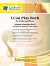 LudwigMasters Bach. (Dabcyznski): I can play Bach (violin, piano) Latham.