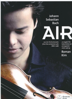Barenreiter Bach, J.S. (Kim): Air from the Orchestra Suite No. 3 in D Major, BWV1068, arranged by Roman Kim (violin & piano) Barenreiter