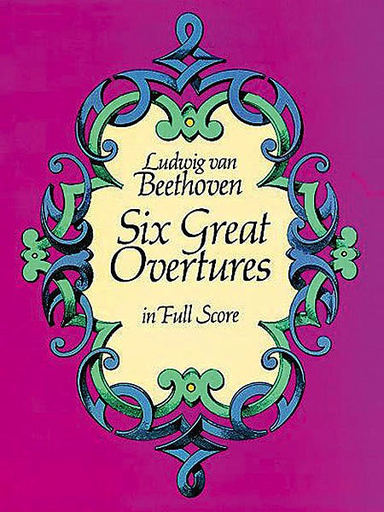 Alfred Music Beethoven, L.V.: (Dover Score) Six Great Overtures (full orchestra)