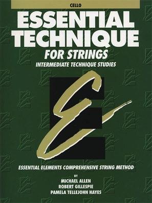 HAL LEONARD Allen, M., Gillespie, R., & Hayes, P.T.: Essential Technique (cello)