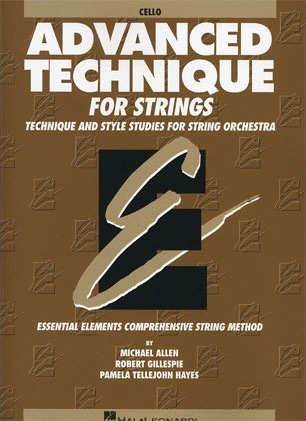 HAL LEONARD Allen, M., Gillespie, R., & Hayes, P.T.: Advanced Technique (cello)