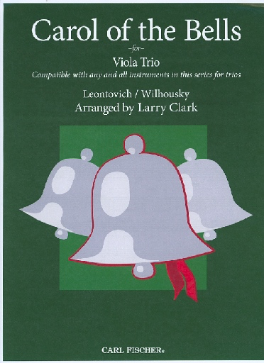 Carl Fischer Clark, Larry (Leontovich/Wilhousky): Carol of the Bells for compatible viola trio