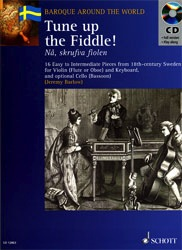 HAL LEONARD Barlow, J.: Tune up the Fiddle-16 Pieces from 18th C.Sweden (violin, Piano, Cello)
