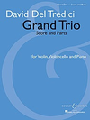 HAL LEONARD Del Tredici, D.: Grand Trio (Violin, Cello and Piano, score and parts)