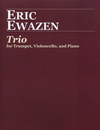 Carl Fischer Eweazen, Eric: Trio for Trumpet, Cello & Piano