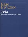 Carl Fischer Ewazen, Eric: Trio for Horn, Violin and Piano