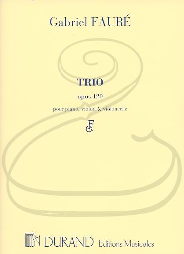 HAL LEONARD Faure: Piano Trio, Op.120 (piano trio) Editions Durand