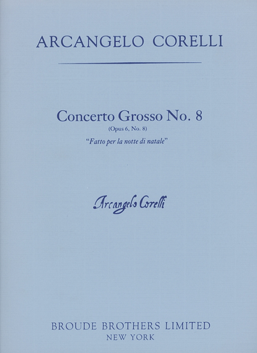 """Broude Brothers Limited Corelli, A.: (Score) Concerto Grosso No.8, Op.6 - Fatto per la notte di natale """"Christmas Concerto"""" (mixed ensemble)"""