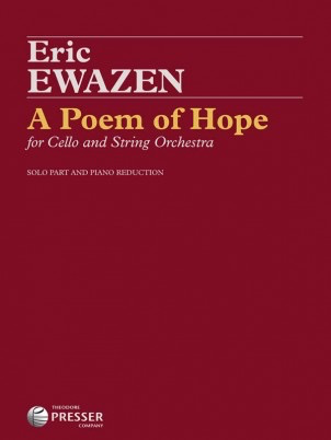 Carl Fischer Ewazen: A Poem of Hope (cello, string orchestra) PRESSER