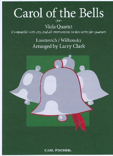 Carl Fischer Clark, Larry (Leontovich/Wilhousky): Carol of the Bells for compatible viola quartet