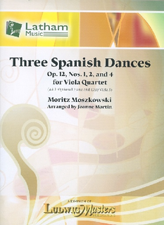 Moszkowski, M. (arr. Martin): Three Spanish Dances, Op. 12, Nos 1, 2, and 4 (viola quartet)