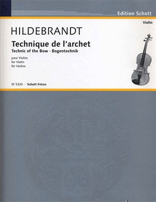 Hildebrandt, M.: Technic of the Bow for Violin