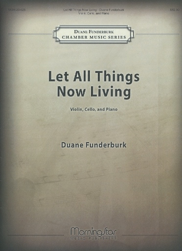 Funderburk, Duane: Let All Things Now Living (violin, cello, piano)