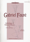 Faure, Gabriel: Anthology of Selected Pieces (cello & piano)