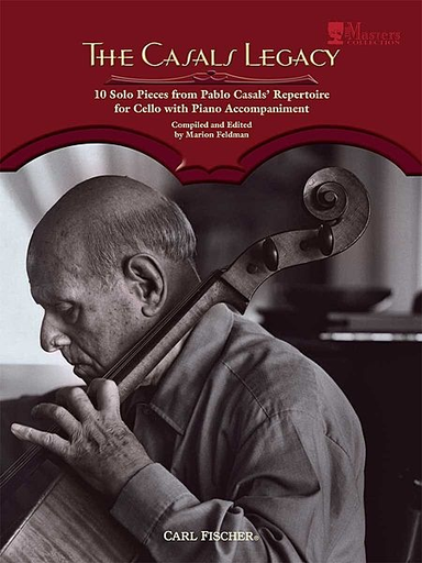 Carl Fischer Feldman, Marion: The Casals Legacy-10 Solo Pieces from Pablo Casals' Repertoire