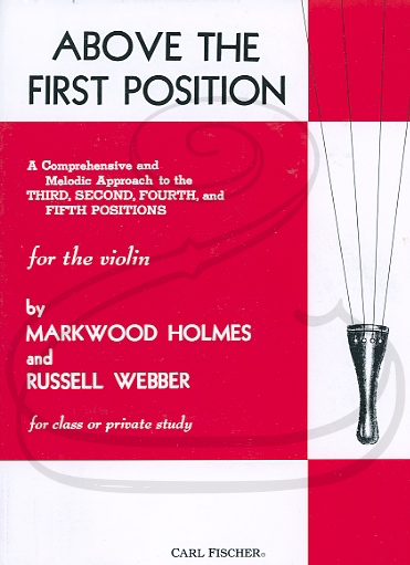 Carl Fischer Holmes & Webber: Above the First Position (violin) Carl Fischer