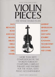 Pirastro Whole World Series: (Collection) Violin Pieces the Whole World Plays, No.5 (violin, and piano)