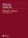 Carl Fischer Amlin: Magic Maze (viola, piano) PRESSER