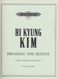 Kim, Hi Kyung: Breaking Silence (violin, cello, piano)