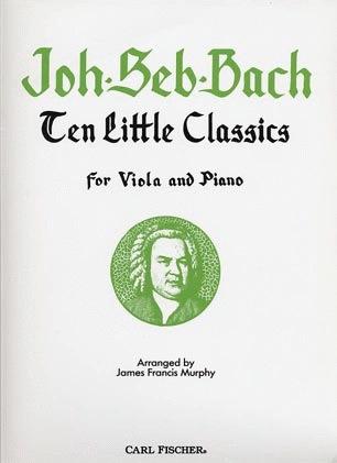 Carl Fischer Bach, J.S. (Murphy): 10 Little Classics (viola & piano)