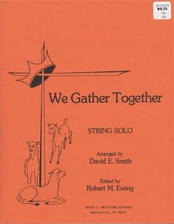 Smith, D.E.: We Gather Together (Cello & Piano)