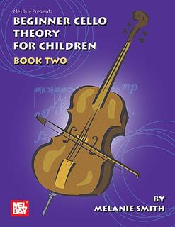 Smith, Melanie: Beginner Cello Theory for Children Bk.2
