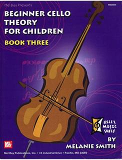 Smith, Melanie: Beginner Cello Theory for Children Bk.3