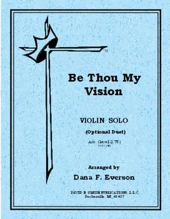 David E. Smith Everson: Be Thou My Vision (violin solo)