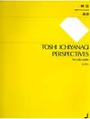 Ichiyanagi, Toshi: Perspectives (solo violin)
