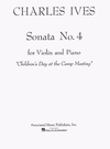 HAL LEONARD Ives: Sonata No.4 ''Childrens Day at the Camp Meeting'' (violin & piano) Associated Music Publishers