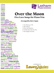 LudwigMasters Ligon, B: Over the Moon Five Love Songs (piano trio) Ludwig Masters