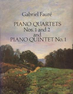 Dover Publications Fauré, G.: (Dover Score) Piano Quartets Nos.1 and 2 and Piano Quintet No.1 (mixed ensemble)