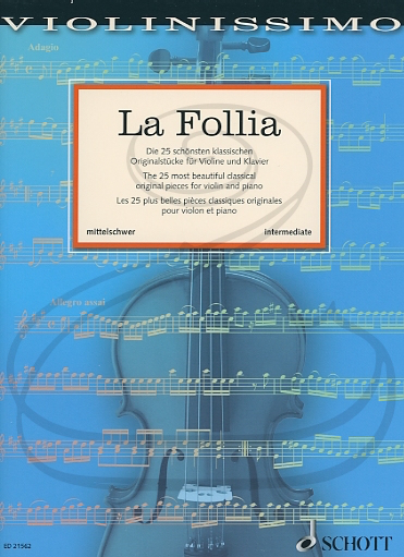 HAL LEONARD Birtel: (collection) La Follia - The 25 Most Beautiful Classical Original Pieces (violin & piano) Schott
