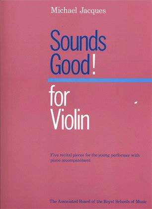 Jacques, Michael: Sounds Good! (violin & piano)