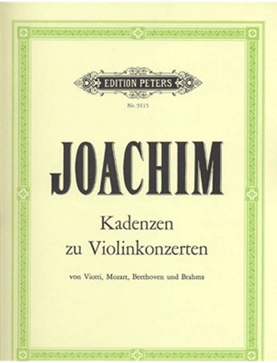 Joachim, Josef: Cadenzas to Violin Concertos-Beethoven, Brahms, Mozart, Viotti PETERS