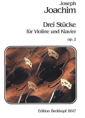 Joachim, Joseph: 3 Pieces Op.2 (violin & piano) Breitkopf & Hartel