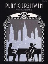 Faber Music Gershwin, George: Play Gershwin (cello & piano)