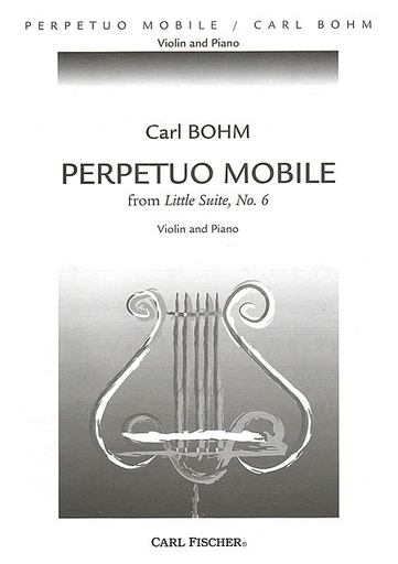Carl Fischer Bohm, Carl: (Saenger) Perpetuo Mobile from Little Suite, No. 6 (Violin&Piano)