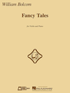 HAL LEONARD Bolcom, William: Fancy Tales (violin & piano)