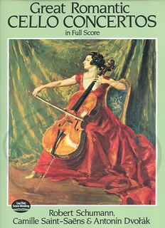 Dover Publications Schumann, Saint-Saens, & Dvorak: (collection/score) Great Romantic Cello Concertos (cello & full orchestra) Dover Publications