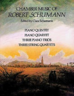 Dover Publications Schumann, R. (Schumann): (Dover Score) Chamber Music - Piano Quintet, Piano Quartet, Three Piano Trios, Three String Quartets (mixed ensemble)