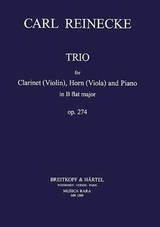 Reinecke, Carl: Trio Op.274 in Bb (clarinet or violin, horn or viola, piano)