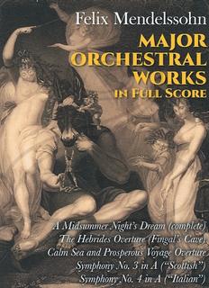 Dover Publications Mendelssohn, F.: (Dover score) Major Orchestral Works (full orchestra) Dover Publications