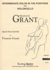 LudwigMasters Grant, Francis: Intermediate Solos in the Positions for Violoncello (cello) Ludwig Masters