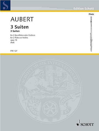 HAL LEONARD Aubert (Ruf): 3 Suites, Op.15 (2 violins) Schott