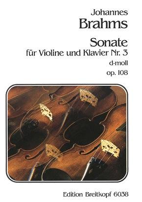 Brahms, Johannes: Sonata #3 Op.108 in d (violin & piano)