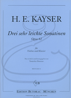 Edition Butorac Kayser (Butorac): 3 Very Easy Sonatinas, Op.61 (violin & piano) Edition Butorac