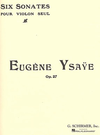 Schirmer Ysaye, E.: Six Sonatas for Violin Solo, Op.27 (violin)