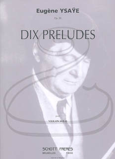 HAL LEONARD Ysaye: Ten Preludes for Violin Solo, Op.35 (violin) Schott