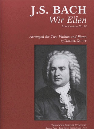 Carl Fischer Bach, J.S. (Dorff): Wir Eilen from Cantata No.78 (two violins, and piano)